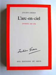 Julien Green - L'arc-en-ciel. Journal 1981-1984