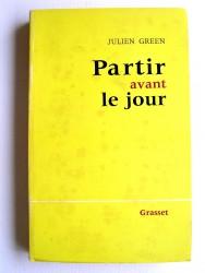 Julien Green - Partir avant le jour
