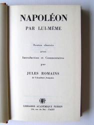 Jules Romains - Napoléon par lui-même