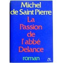 Michel de Saint-Pierre - La passion de l'abbé Delance