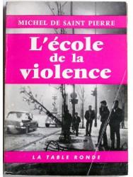 Michel de Saint-Pierre - L'école de la violence