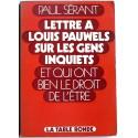 Paul Sérant - lettre à Louis Pauwels sur les gens inquiets et qui ont raison de l'être