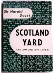 Scotland Yard par son chef. 1945 - 1953