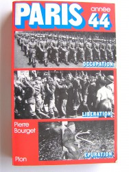 Pierre Bourget - Paris année 44. occupation. Libération. Epuration