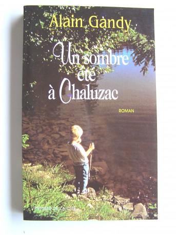 Alain Gandy - Un sombre été à Chaluzac