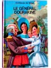 Comtesse de Ségur - Le général Dourakine - Le général Dourakine