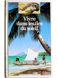 Vivre dans les îles du soleil