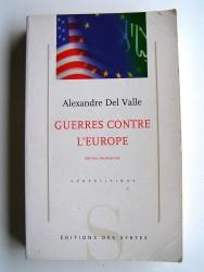 Alexandre Del Valle - Guerre contre l'Europe