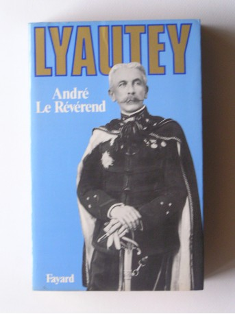 André Le Révérend - Lyautey