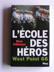 Rick Atkinson - L'école des héros. West Point 66