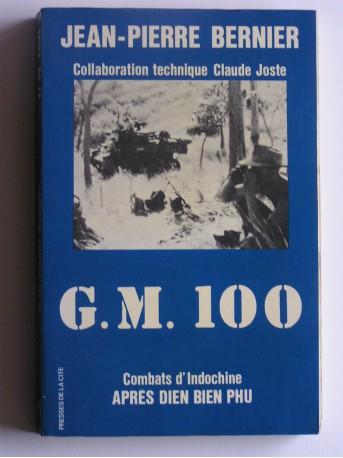 Jean-Pierre Bernier - G.M.100. Combats d'Indochine après Dien-Bien-Phu
