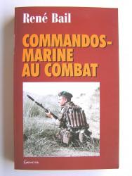 René Bail - Commandos-Marine au combat