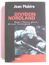Jean Mabire - Division Nordland. Dans l'hiver glacé davant Leningrad