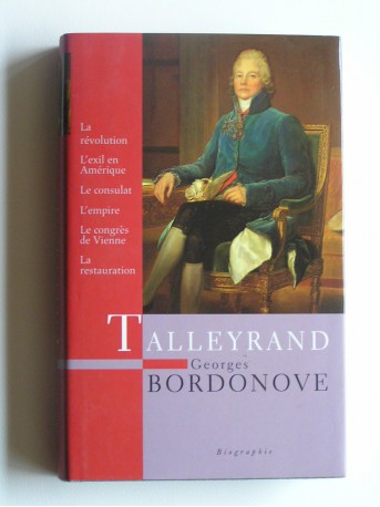 Georges Bordonove - Talleyrand. Prince des diplomates