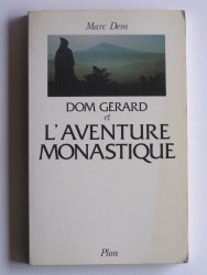 Dom gérard et l'aventure monastique