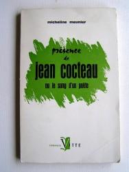 Micheline Meunier - Présence de Jean Cocteau ou le sang du poète