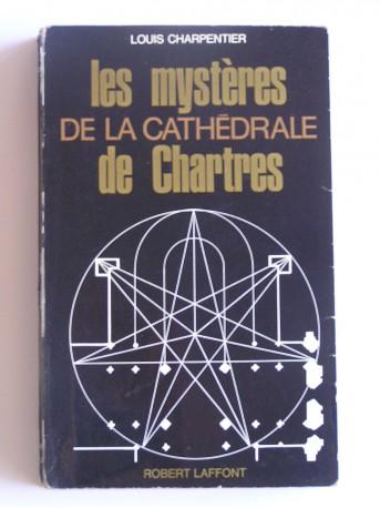 Louis Charpentier - Les mystères de la cathédrale de Chartres