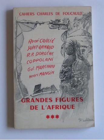 Collectif - Cahiers Charles de Foucauld. Grandes figures de l'Afrique. Tome 3