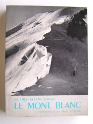 Claire-Eliane Engel - Le Mont Blanc vu par les écrivains et les alpinistes