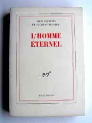 Louis Pauwels & Jacques Bergier - L'homme éternel. Embellissement de la vie, 1