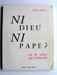 Renée Casin - Ni Dieu, ni Pape? ou le salut par l'absurde