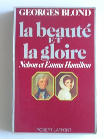 Georges Blond - La beauté et la gloire. Nelson et Emma Hamilton