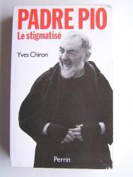 Yves Chiron - Padre Pio. Le stigmatisé
