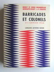 Merry et Serge Bromberger - Barricades et colonels. 24 janvier 1960