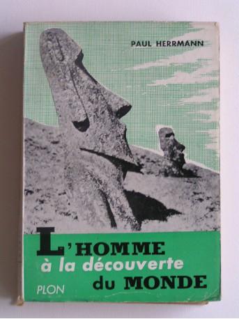Paul Herrmann - L'homme à la découverte du monde