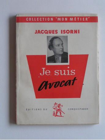 Maître Jacques Isorni - Je suis avocat