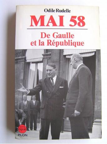 Odile Rudelle - Mai 58. De Gaulle et la République