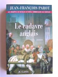 Jean-François Parot - Les enquête de Nicolas Le Floch, commissaire au Châtelet. Le cadavre anglais