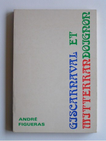 André Figueras - Gicarnaval et mitterrandoignon