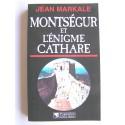 Jean Markale - Montségur et l'énigme cathare