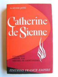 M. Henri Jette - A la proue du vaisseau de l'Eglise. Catherine de Sienne