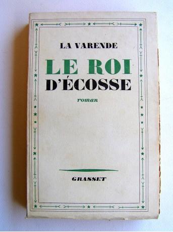 Jean de La Varende - Le roi d'Ecosse