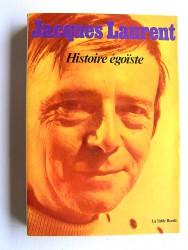 Jacques Laurent - Histoire égoïste