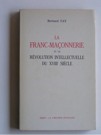 Bernard Faÿ - La Franc-Maçonnerie et la révolution intellectuelle du XVIIIè siècle