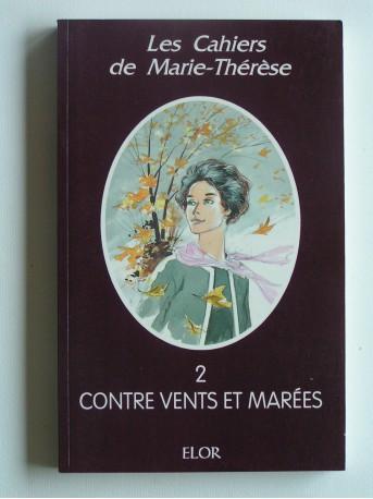 Anonyme - Les cahiers de Marie-Thérèse. Tome 2. Contre vents et marées