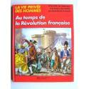 Pierre Probst - La vie privée des Hommes. Au temps de la Révolution française