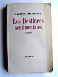 Jacques Chardonne - Les destinées sentimentales. Tome 1. La femme de Jean Barnery