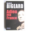 Général Marcel Bigeard - Adieu ma France