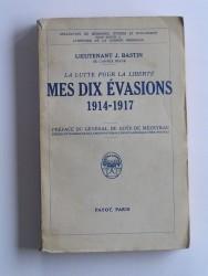 La lutte pour la liberté, mes dix évasions. 1914 - 1917