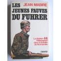 Jean Mabire - Les jeunes fauves du Fuhrer. La division SS Hitlerjugend dans la bataille de Normandie