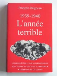 1939 - 1940. L'année terrible