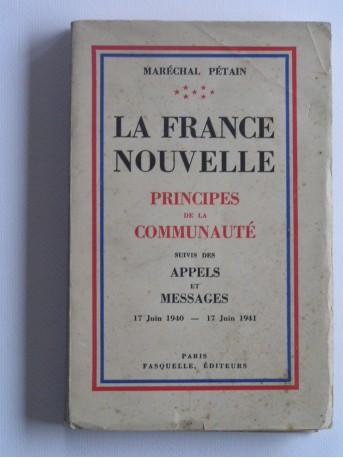 Maréchal Philippe Pétain - La france nouvelle. Principes de la communauté