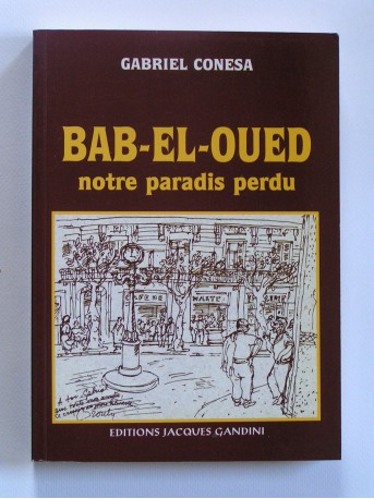 Gabriel Conesa - Bab-El-Oued, notre paradis perdu