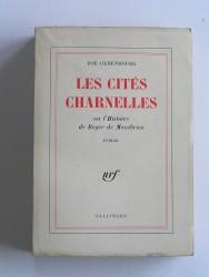 Zoé Oldenbourg - Les cités charnelles ou l'Histoire de Roger de Montbrun