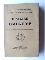 S. Gsell, G. Marçais et G. Yver - Histoire d'Algérie