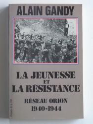 La jeunesse et la résistance. Réseau Orion. 1940 - 1944